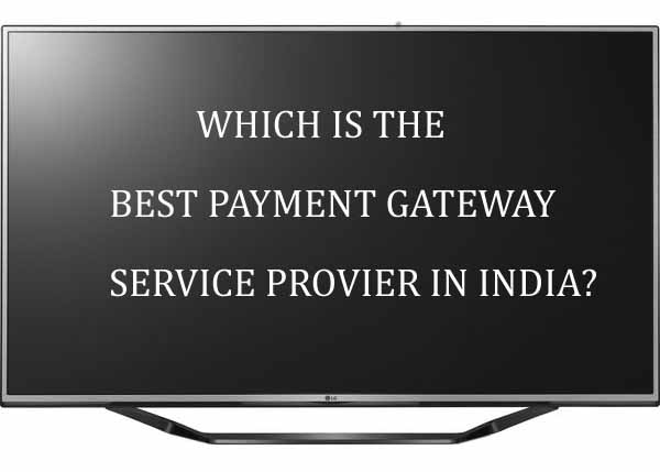 List of Best Payment Gateway Service India